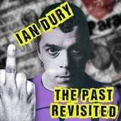 The Past Revisited by Ian Dury