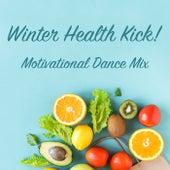 Winter Health Kick! Motivational Dance Mix von Various Artists