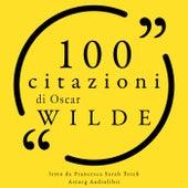 100 citazioni di Oscar Wilde (Le 100 citazioni di...) by Oscar Wilde