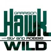 Wild - Single by Garrison Hawk