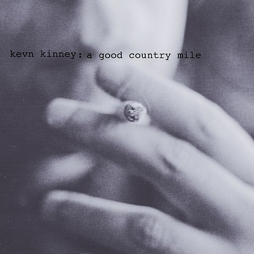 A Good Country Mile by Kevn Kinney