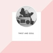 Twist and Soul von Various Artists