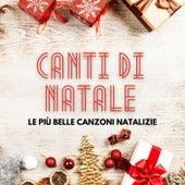 Canti di Natale - Le più belle canzoni Natalizie von Various Artists