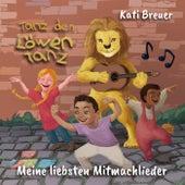 Tanz den Löwentanz - Meine liebsten Mitmachlieder by Kati Breuer