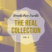 Romantic Piano Ensemble ( the Real Collection Vol 6 ) by Romantic Piano Ensemble