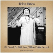 If I Could Be With You / Millon Dollar Secret (All Tracks Remastered) von Helen Humes