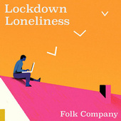 Lockdown Loneliness Folk Company by Various Artists