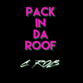 PackIn Da Roof by C-rob