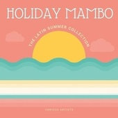 Holiday Mambo (The Latin Summer Collection) de Various Artists