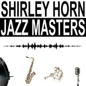 Jazz Masters by Shirley Horn