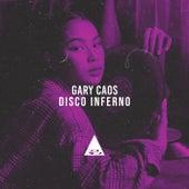 Disco Inferno de Gary Caos