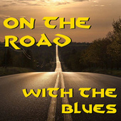 On The Road With The Blues von Various Artists