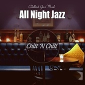 All Night Jazz: Chillout Your Mind by Various Artists
