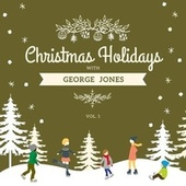 Christmas Holidays with George Jones, Vol. 1 by George Jones