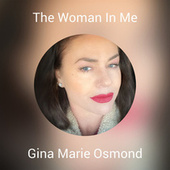 The Woman In Me von Gina Marie Osmond