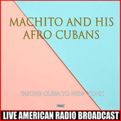 Taking Cuba To New York by Machito