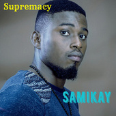 Supremacy by Samikay