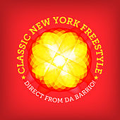 Classic New York Freestyle - Direct From Da Barrio! by Various Artists