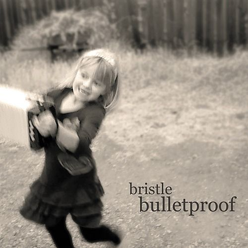Bullet Proof by Bristle