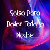 Salsa para Bailar Toda la Noche de Eddie Santiago, El Gran Combo, Gilberto Santa Rosa, Hector Lavoe, la sonora carruseles, Sammy Gonzalez, Sexappeal, Simon Perez