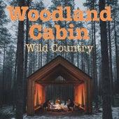 Woodland Cabin Wild Country von Various Artists