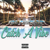Catch A Vibe (feat. French Montana & KG Picasso) by Maino