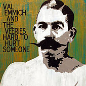 Hard to Hurt Someone by Val Emmich