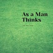 As a Man Thinks van Lori Williams