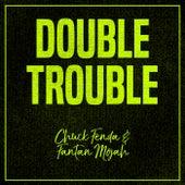 Double Trouble: Chuck Fenda and Fantan Mojah de Chuck Fenda