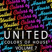 United Colors Of House, Vol. 7 by Various Artists