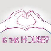 Is This House? de Various Artists