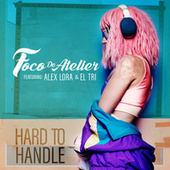 Hard to Handle de Foco De Atelier
