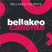 Bellakeo Caliente von Various Artists