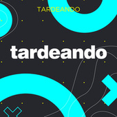 Tardeando by Various Artists