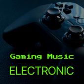 Gaming Music: Electronic by Various Artists