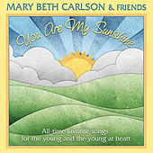 You Are My Sunshine by Mary Beth Carlson