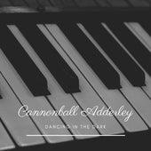Dancing in the Dark von Cannonball Adderley