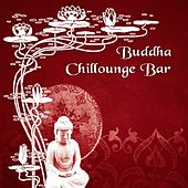 Buddha Chillounge Bar by Various Artists