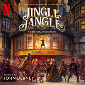 Jingle Jangle: A Christmas Journey (Score from the Netflix Original Film) de John Debney