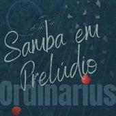 Samba Em Prelúdio de Ordinarius