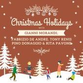 Christmas Holidays with Gianni Morandi, Fabrizio De Andre, Tony Renis, Pino Donaggio & Rita Pavone di Gianni Morandi