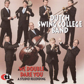 We Double Dare You by Dutch Swing College Band