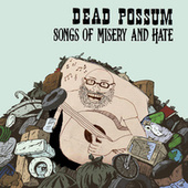 Songs of Misery and Hate by Dead possum