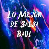 Lo Mejor de Salsa Baul de Adolescent's Orquesta, Bobby Valentin, Eddie Santiago, Sexappeal, Son De Cali, Suprema Corte, Tipica 73