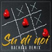 Su di noi (Bachata Remix) by Il Laboratorio del Ritmo