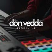 Broken Up de Don Vedda