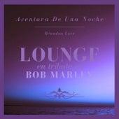 Aventura De Una Noche: Lounge En Tributo a Bob Marley di Brandon Love