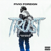 Trust by Fivio Foreign
