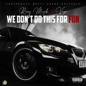 We Don't Do This for Fun (feat. Vega) von Remy Muzik