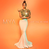 Just Call My Name by Mya